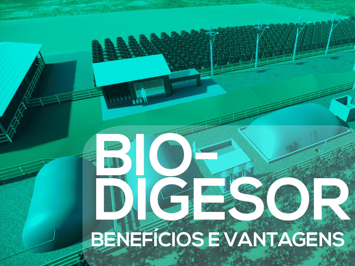 Biodigestor: os benefícios e vantagens para a sua fazenda